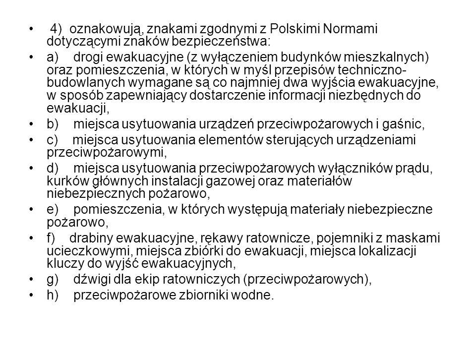 4) oznakowują, znakami zgodnymi z Polskimi Normami dotyczącymi znaków bezpieczeństwa: