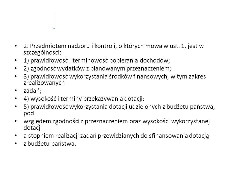 2. Przedmiotem nadzoru i kontroli, o których mowa w ust