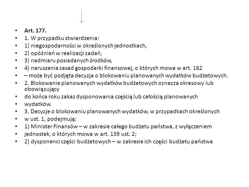 Art. 177. 1. W przypadku stwierdzenia: 1) niegospodarności w określonych jednostkach, 2) opóźnień w realizacji zadań,