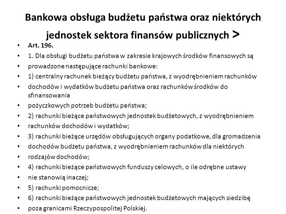 Bankowa obsługa budżetu państwa oraz niektórych jednostek sektora finansów publicznych >
