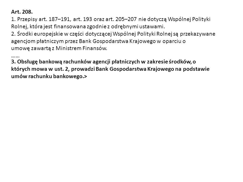 Art. 208. 1. Przepisy art. 187–191, art. 193 oraz art. 205–207 nie dotyczą Wspólnej Polityki.
