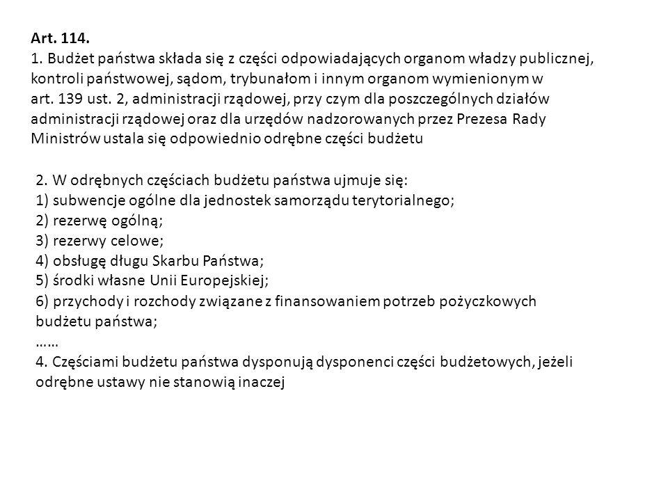 Art. 114. 1. Budżet państwa składa się z części odpowiadających organom władzy publicznej,
