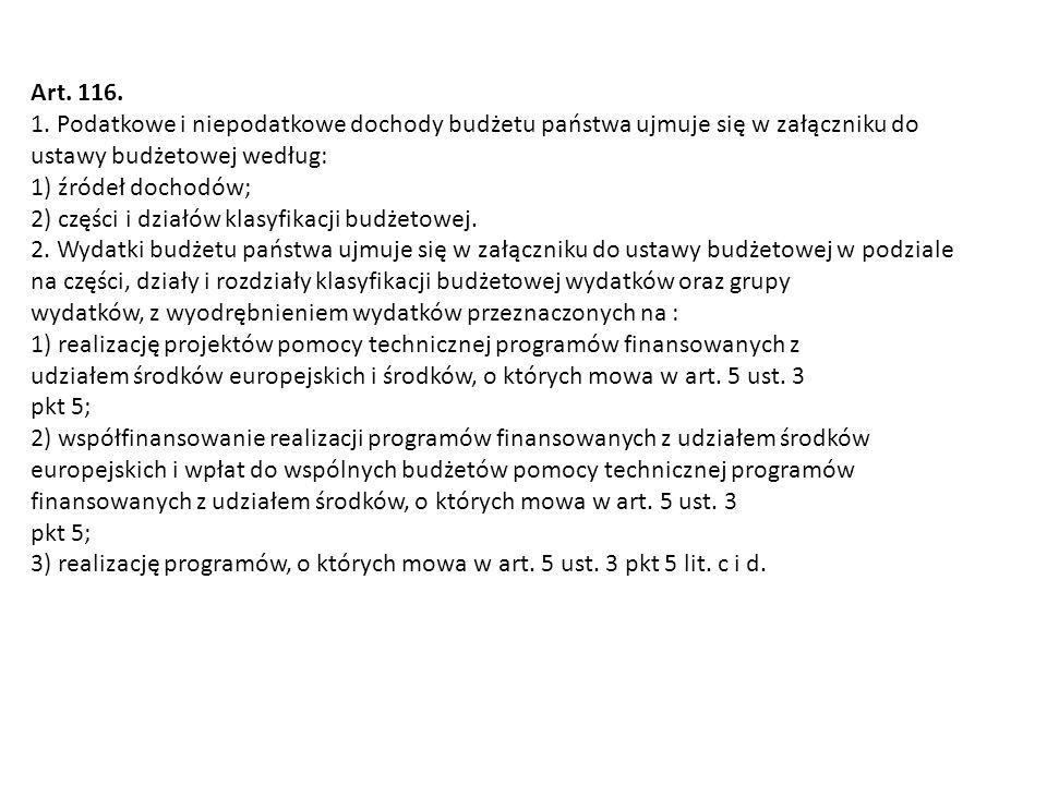 Art. 116. 1. Podatkowe i niepodatkowe dochody budżetu państwa ujmuje się w załączniku do. ustawy budżetowej według: