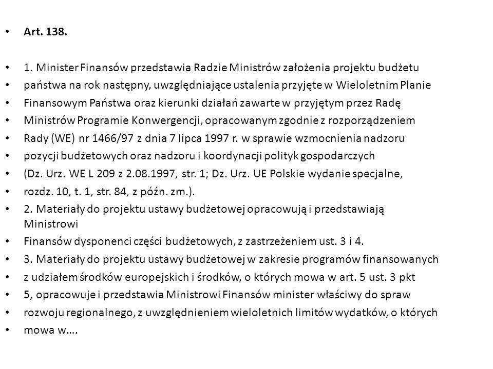 Art. 138. 1. Minister Finansów przedstawia Radzie Ministrów założenia projektu budżetu.