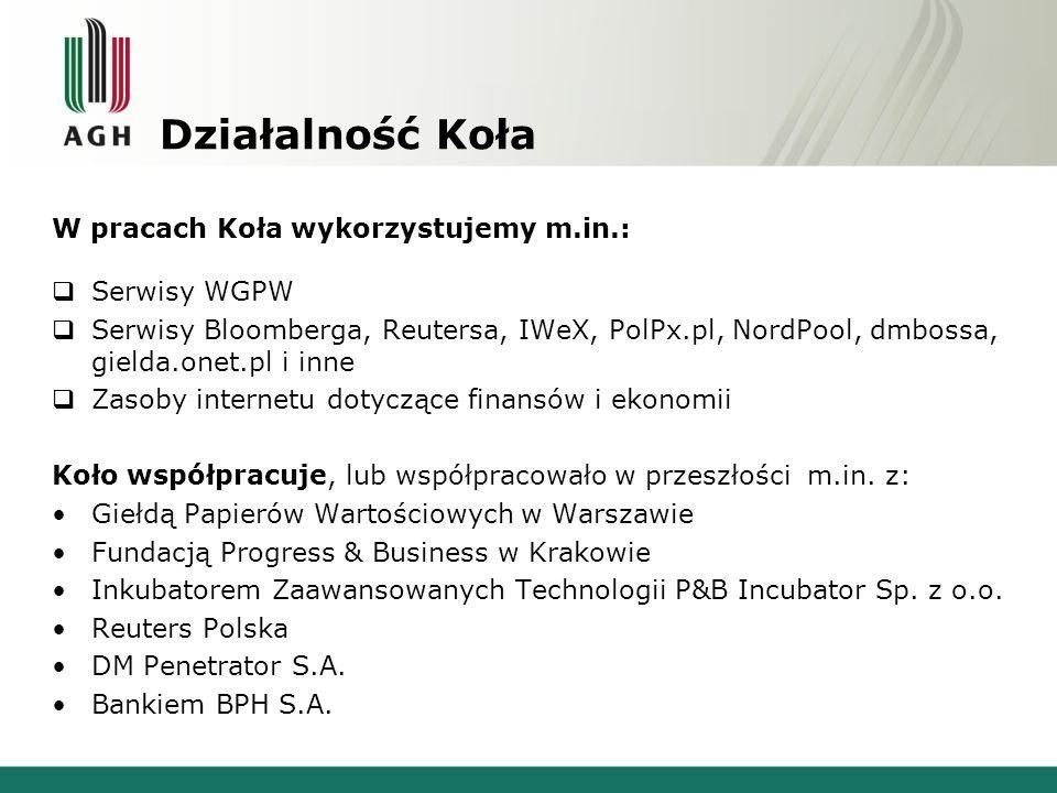 Działalność Koła W pracach Koła wykorzystujemy m.in.: Serwisy WGPW