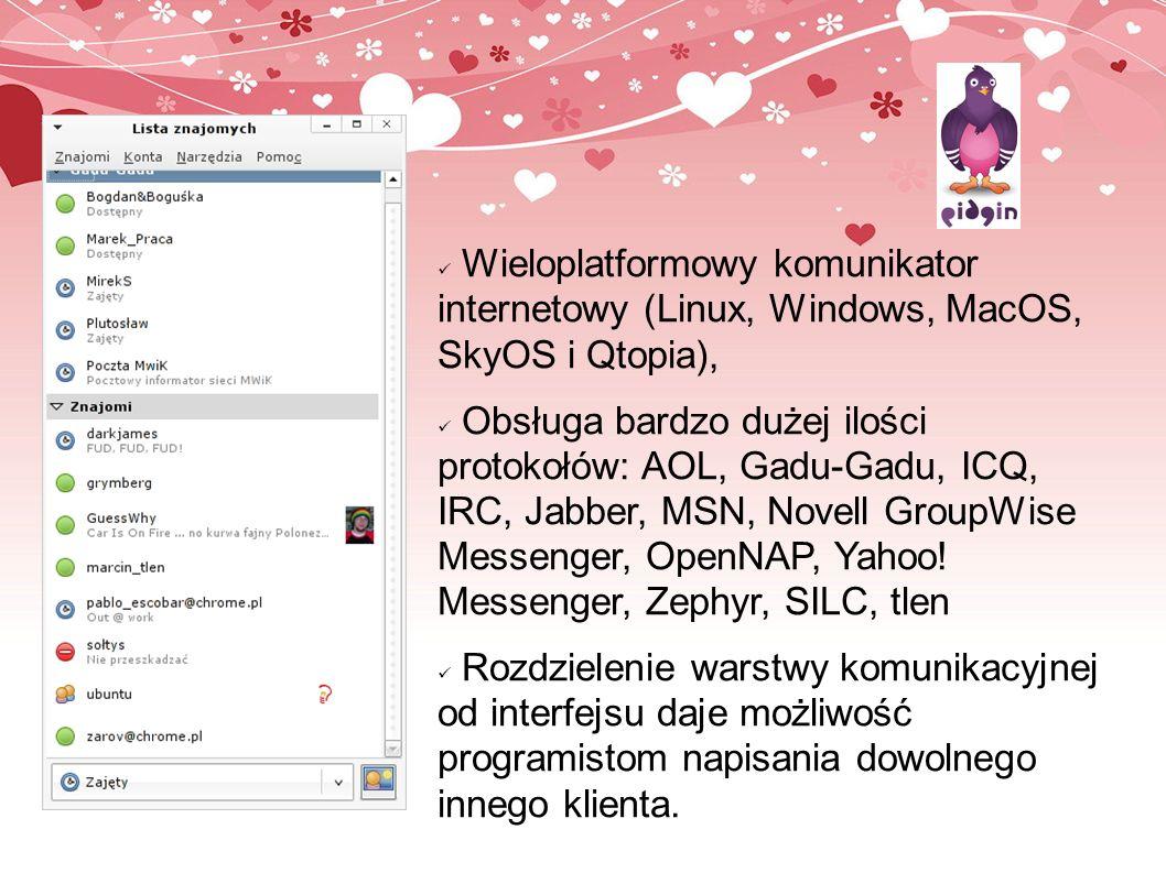 Wieloplatformowy komunikator internetowy (Linux, Windows, MacOS, SkyOS i Qtopia),