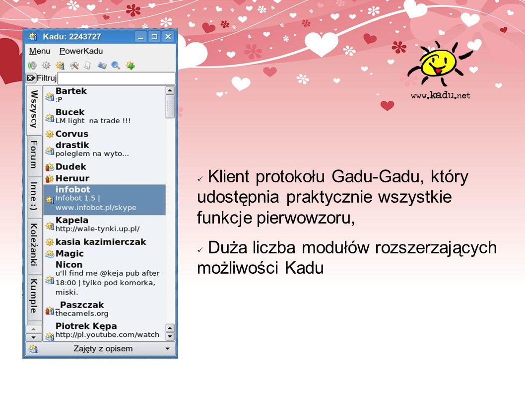Klient protokołu Gadu-Gadu, który udostępnia praktycznie wszystkie funkcje pierwowzoru,