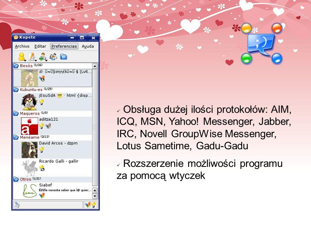 Obsługa dużej ilości protokołów: AIM, ICQ, MSN, Yahoo