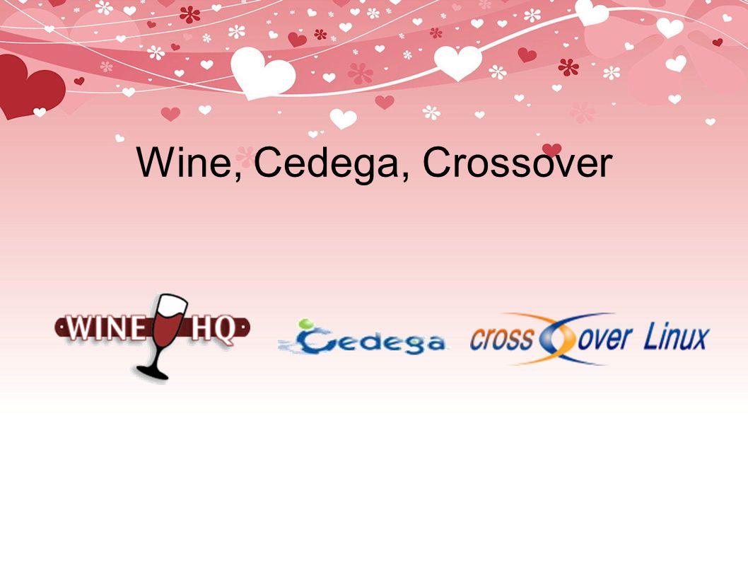 Wine, Cedega, Crossover