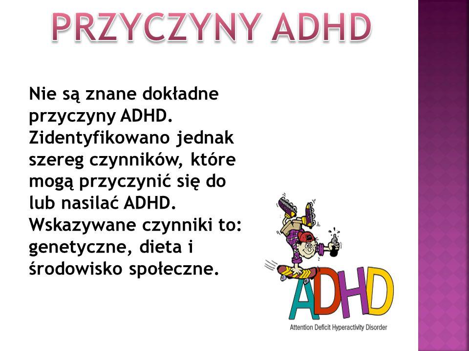 PRZYCZYNY ADHD