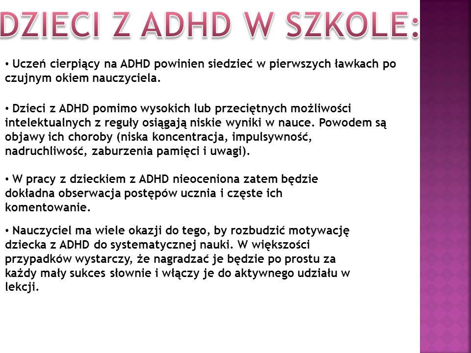 DZIECI Z ADHD W SZKOLE: Uczeń cierpiący na ADHD powinien siedzieć w pierwszych ławkach po czujnym okiem nauczyciela.