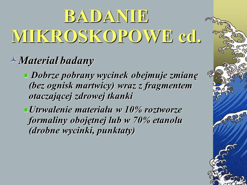BADANIE MIKROSKOPOWE cd.