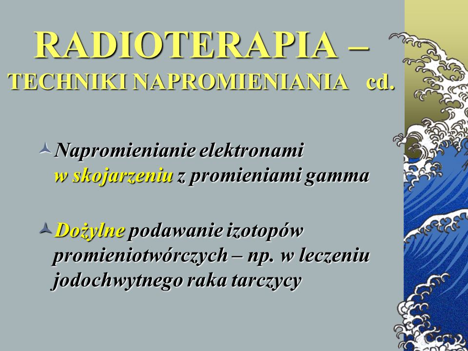 RADIOTERAPIA – TECHNIKI NAPROMIENIANIA cd.
