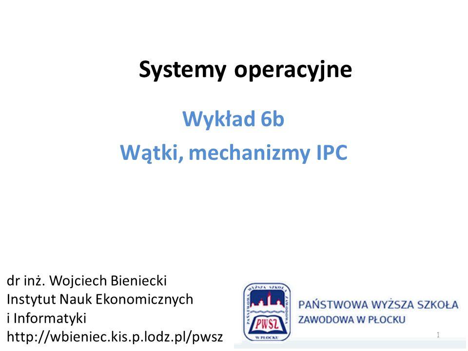 Wykład 6b Wątki, mechanizmy IPC