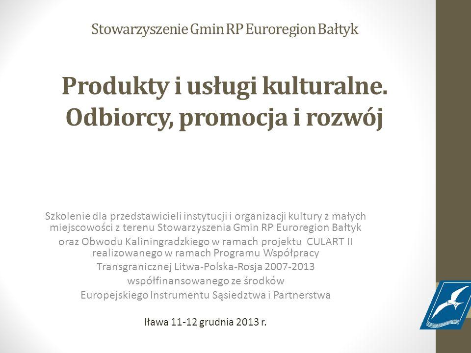Stowarzyszenie Gmin RP Euroregion Bałtyk Produkty i usługi kulturalne