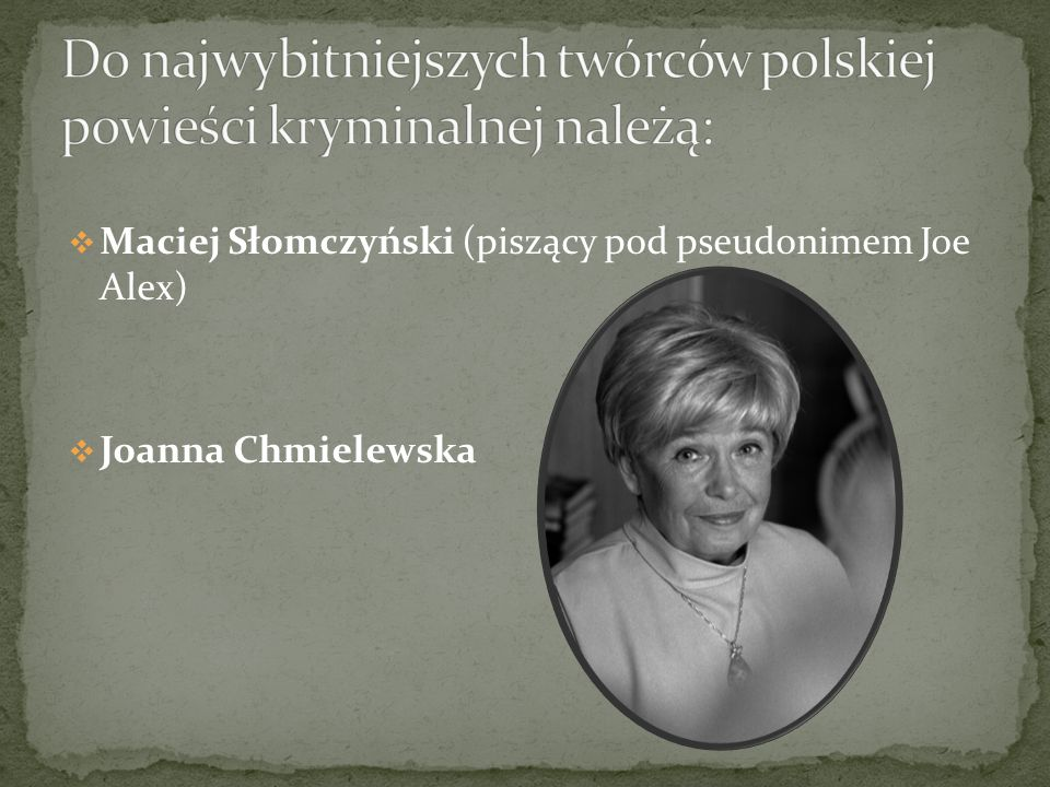 Do najwybitniejszych twórców polskiej powieści kryminalnej należą: