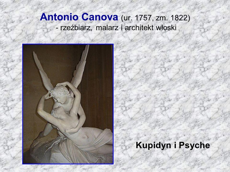 Antonio Canova (ur. 1757, zm. 1822) - rzeźbiarz, malarz i architekt włoski