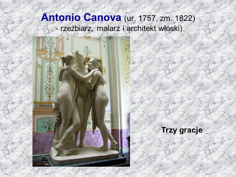 Antonio Canova (ur. 1757, zm. 1822) - rzeźbiarz, malarz i architekt włoski)
