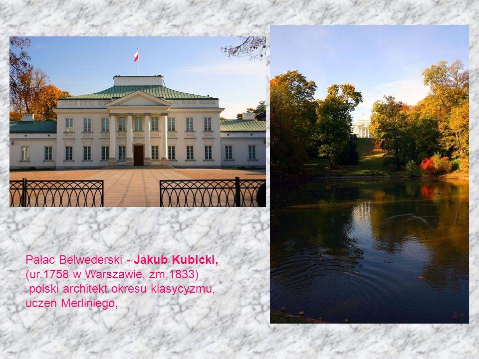 Pałac Belwederski - Jakub Kubicki,