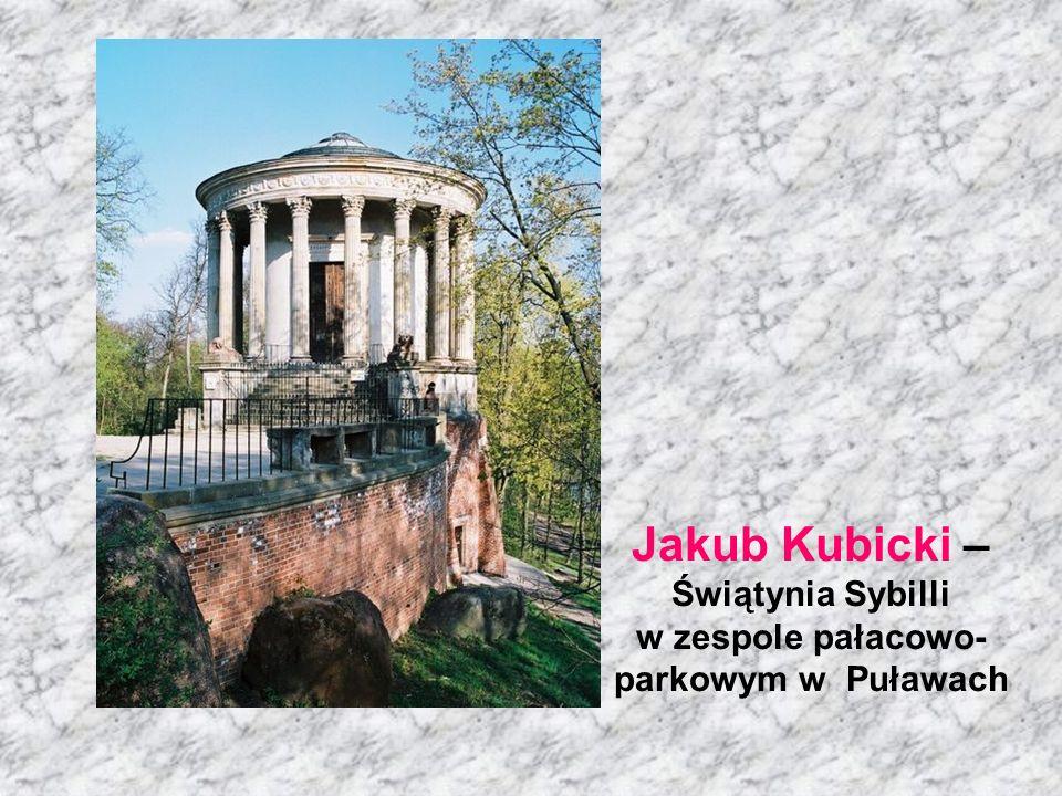 Jakub Kubicki – Świątynia Sybilli w zespole pałacowo-parkowym w Puławach