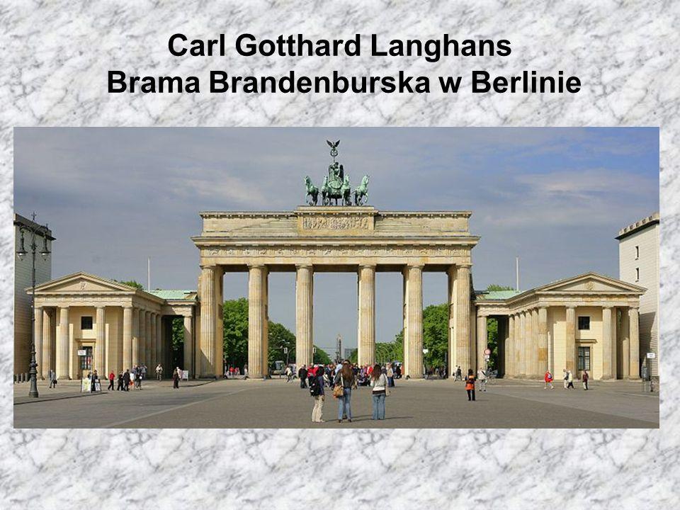 Carl Gotthard Langhans Brama Brandenburska w Berlinie
