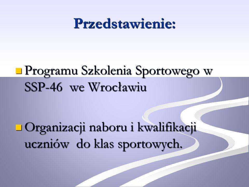 Przedstawienie: Programu Szkolenia Sportowego w SSP-46 we Wrocławiu