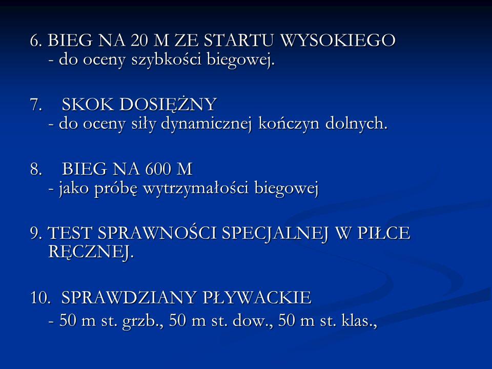 6. BIEG NA 20 M ZE STARTU WYSOKIEGO - do oceny szybkości biegowej.