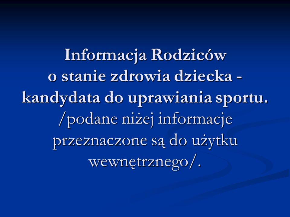 Informacja Rodziców o stanie zdrowia dziecka - kandydata do uprawiania sportu.