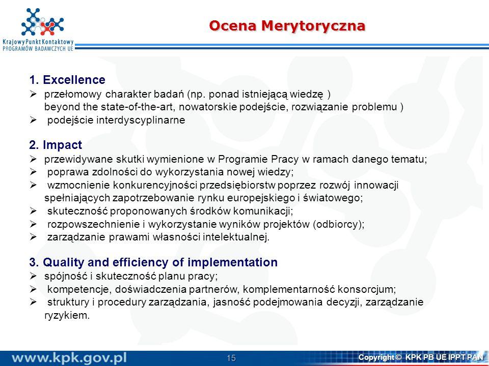 Ocena Merytoryczna 1. Excellence 2. Impact