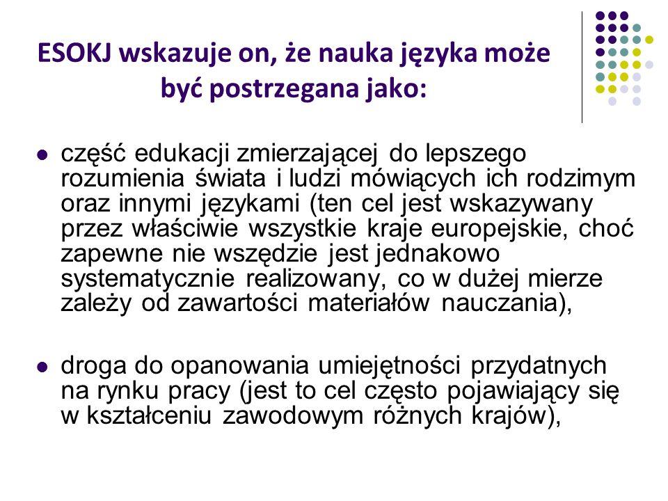ESOKJ wskazuje on, że nauka języka może być postrzegana jako: