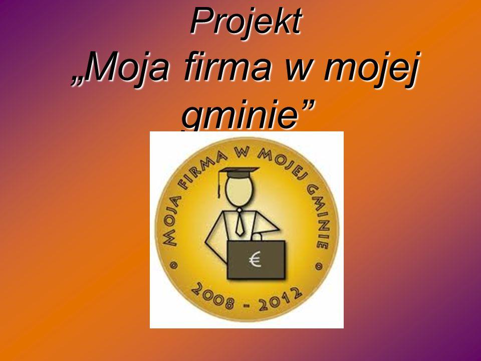 """Projekt """"Moja firma w mojej gminie"""