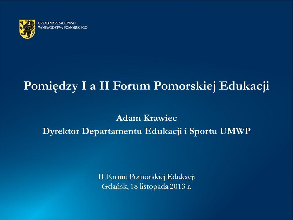 Pomiędzy I a II Forum Pomorskiej Edukacji