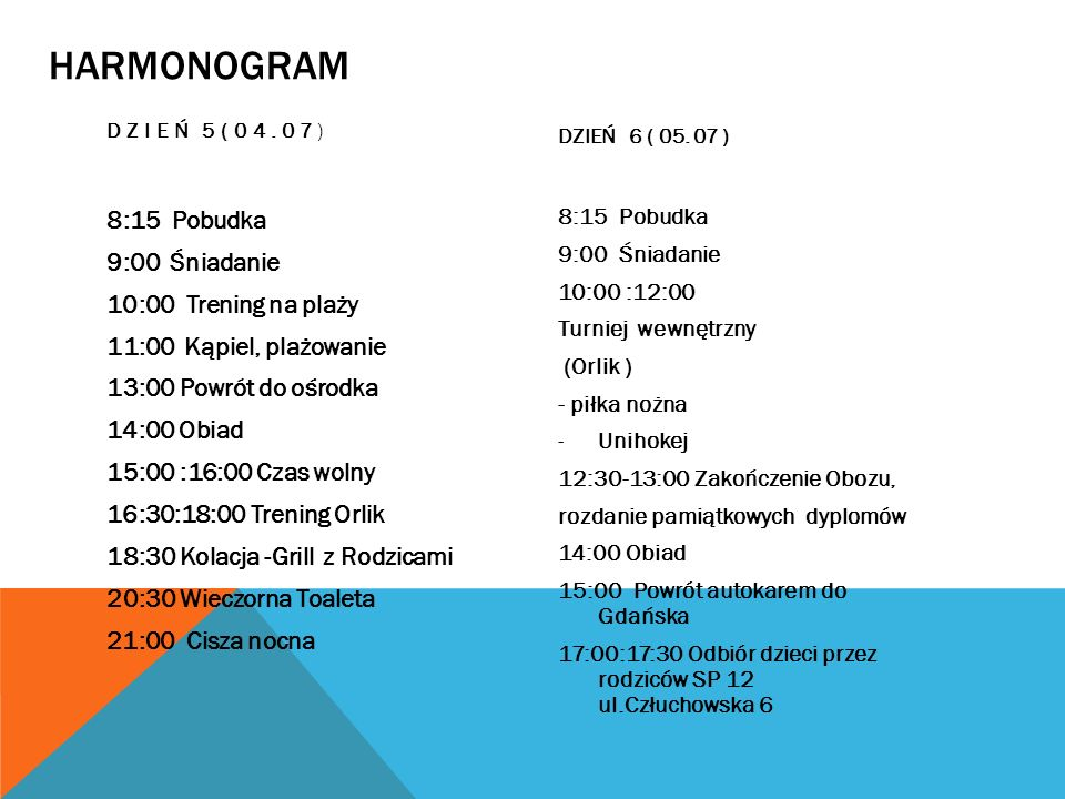 HARMONOGRAM Dzień 5(04.07) DZIEŃ 6 ( 05. 07 )