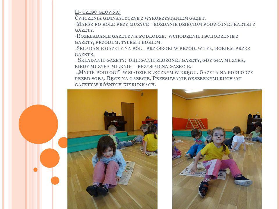 II- część główna: Ćwiczenia gimnastyczne z wykorzystaniem gazet