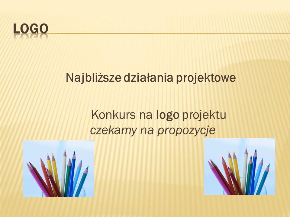 Logo Najbliższe działania projektowe Konkurs na logo projektu czekamy na propozycje