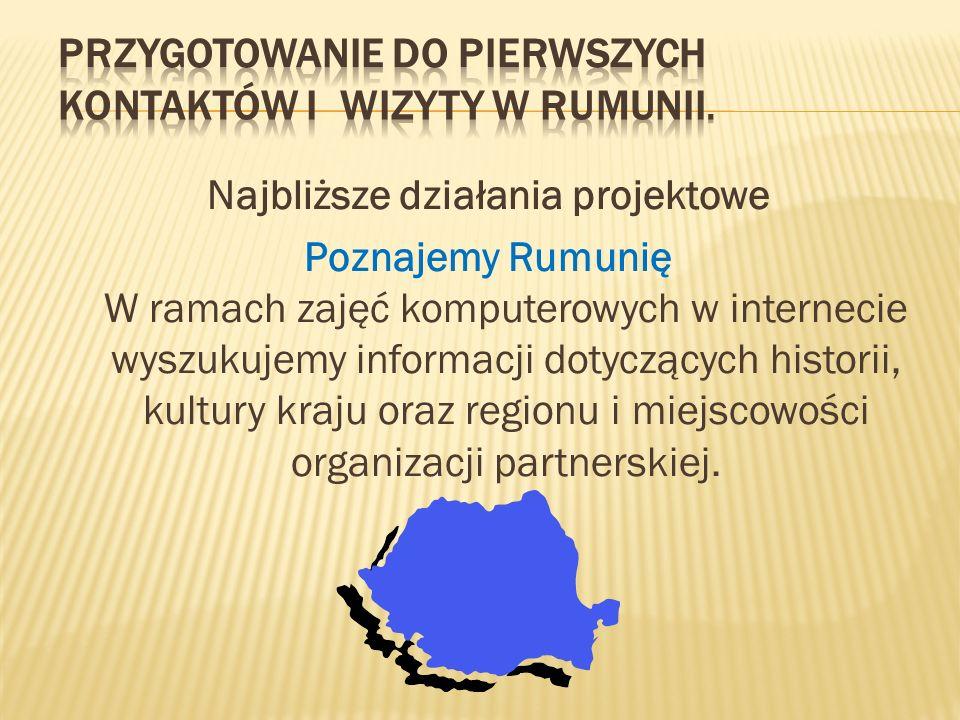 Przygotowanie do pierwszych kontaktów i wizyty w Rumunii.