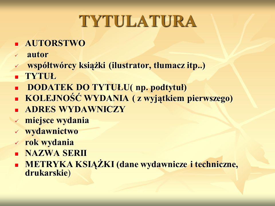 TYTULATURA AUTORSTWO współtwórcy książki (ilustrator, tłumacz itp..)