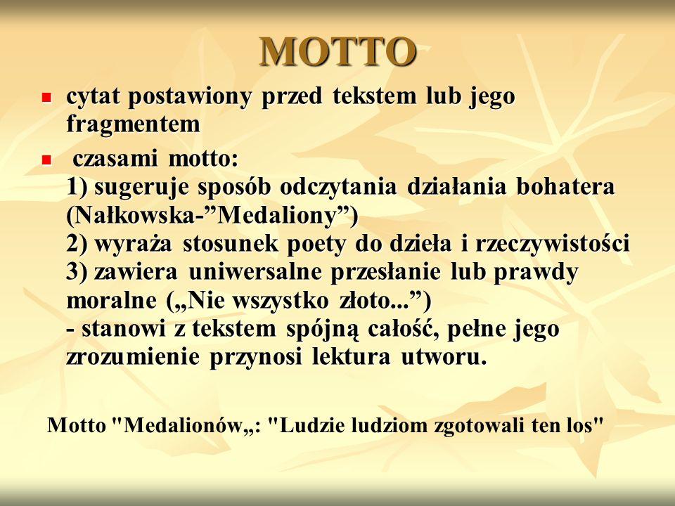 MOTTO cytat postawiony przed tekstem lub jego fragmentem