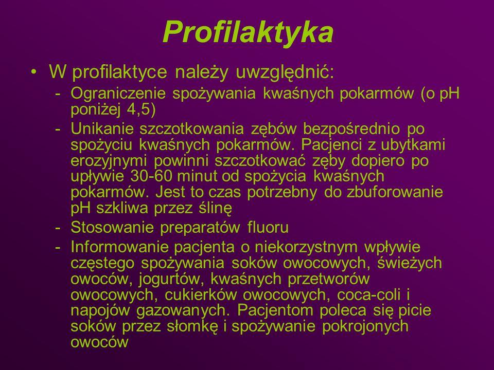 Profilaktyka W profilaktyce należy uwzględnić:
