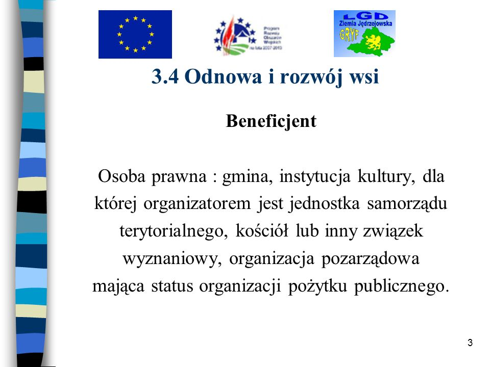 3.4 Odnowa i rozwój wsi Beneficjent