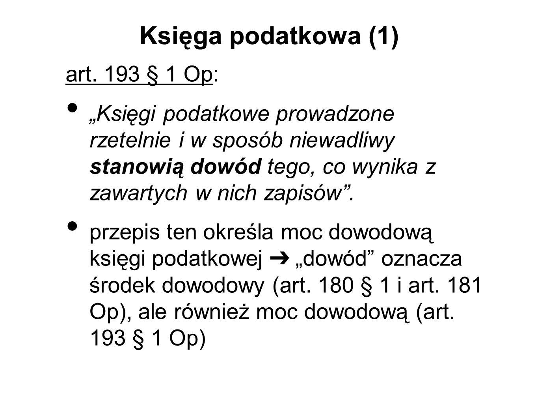 Księga podatkowa (1) art. 193 § 1 Op: