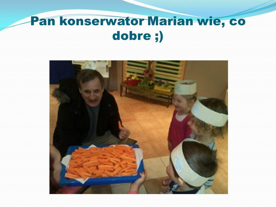 Pan konserwator Marian wie, co dobre ;)