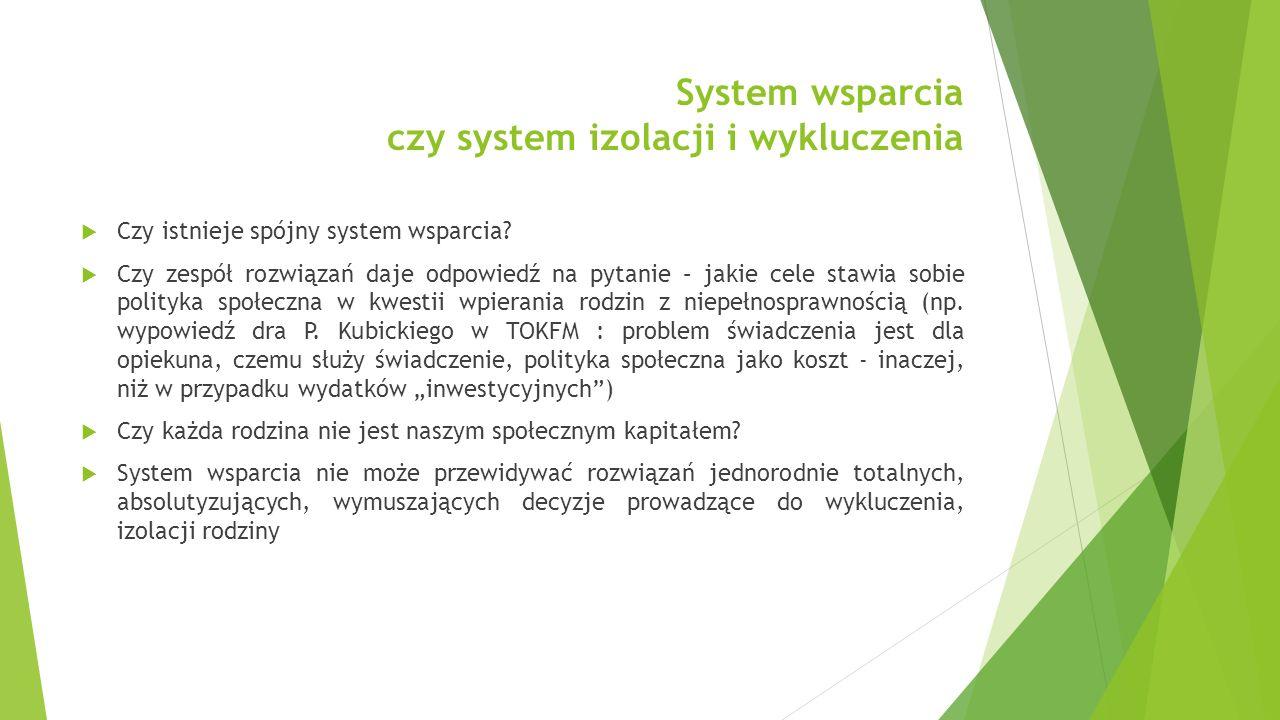 System wsparcia czy system izolacji i wykluczenia