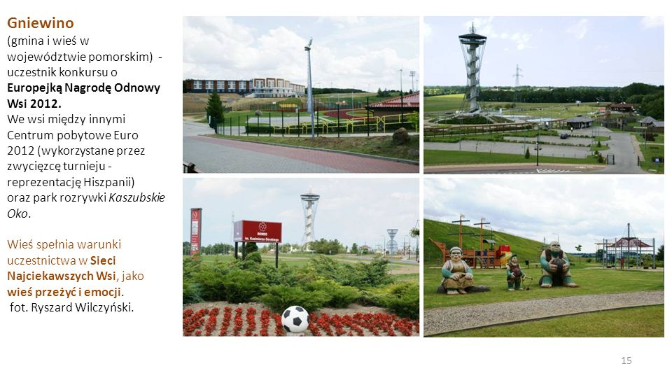 Gniewino (gmina i wieś w województwie pomorskim) - uczestnik konkursu o Europejką Nagrodę Odnowy Wsi 2012.
