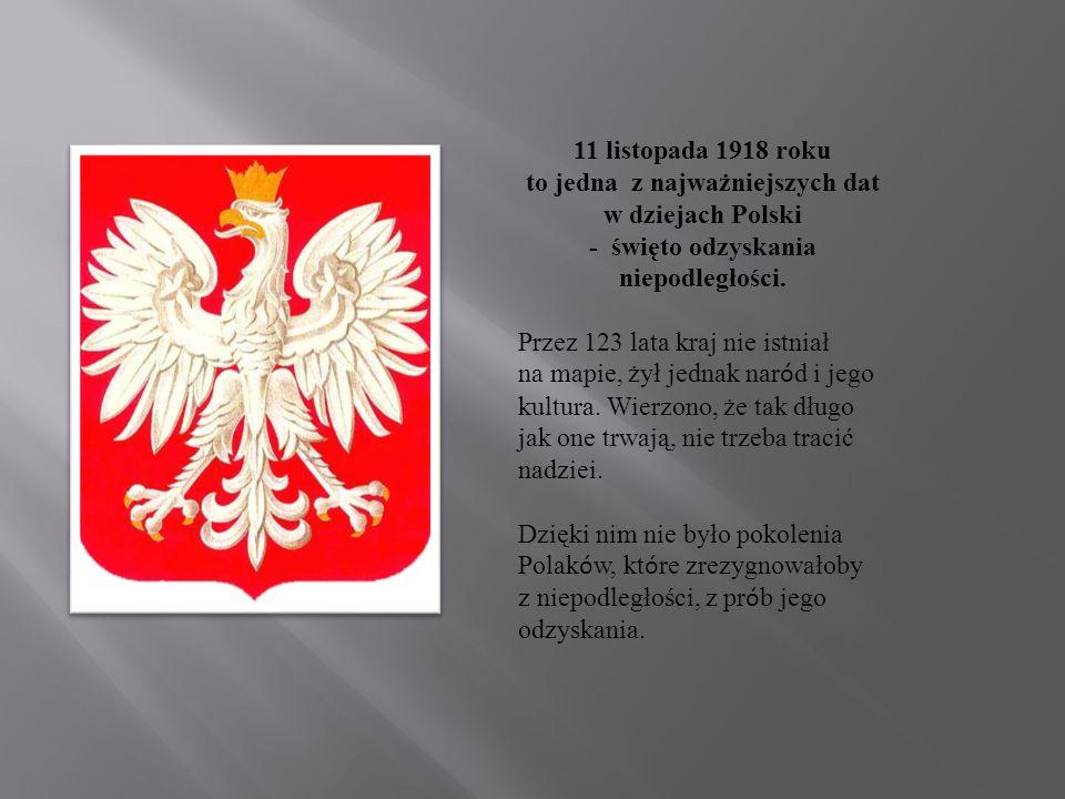 - święto odzyskania niepodległości.