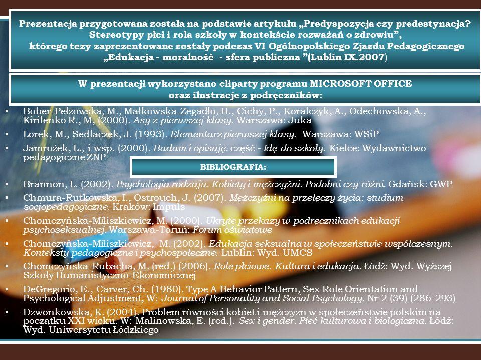 """Prezentacja przygotowana została na podstawie artykułu """"Predyspozycja czy predestynacja Stereotypy płci i rola szkoły w kontekście rozważań o zdrowiu , którego tezy zaprezentowane zostały podczas VI Ogólnopolskiego Zjazdu Pedagogicznego """"Edukacja - moralność - sfera publiczna (Lublin IX.2007)"""