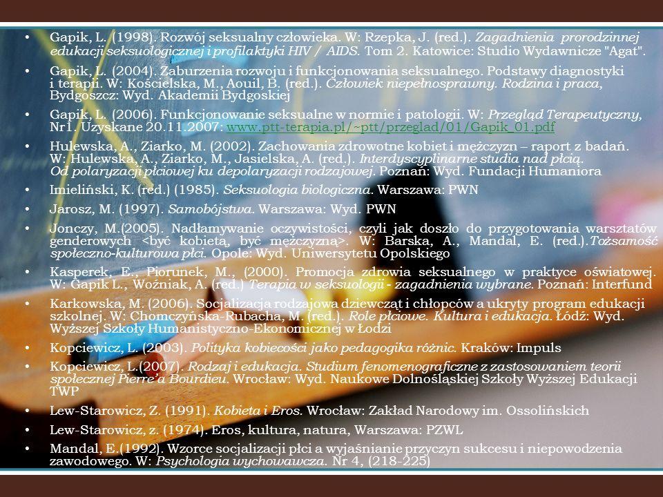 Gapik, L. (1998). Rozwój seksualny człowieka. W: Rzepka, J. (red. )