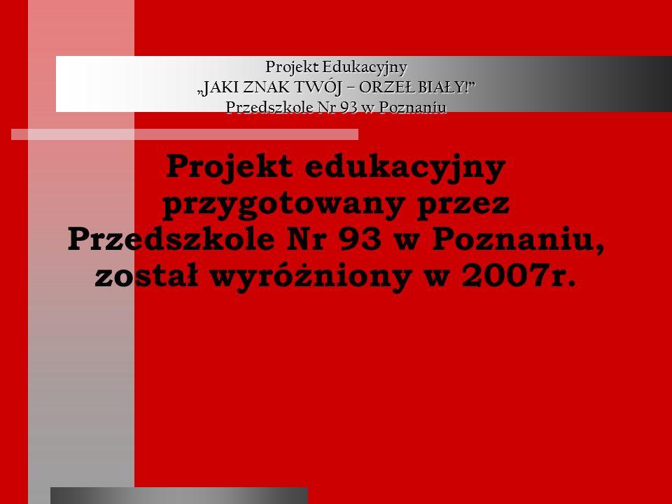 """Projekt Edukacyjny """"JAKI ZNAK TWÓJ – ORZEŁ BIAŁY"""