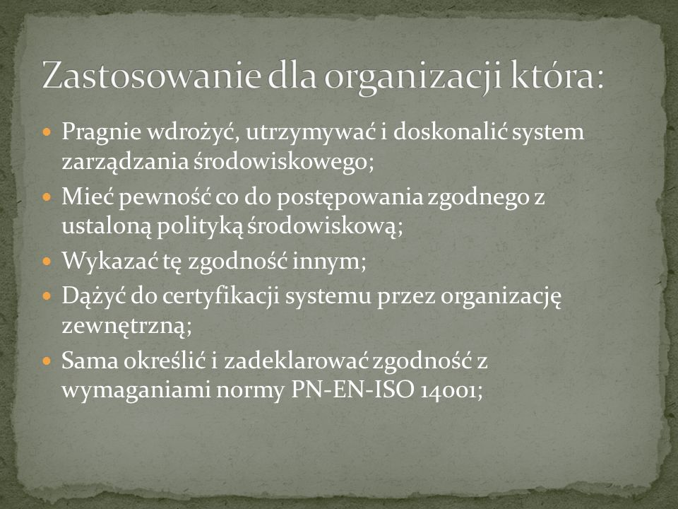 Zastosowanie dla organizacji która: