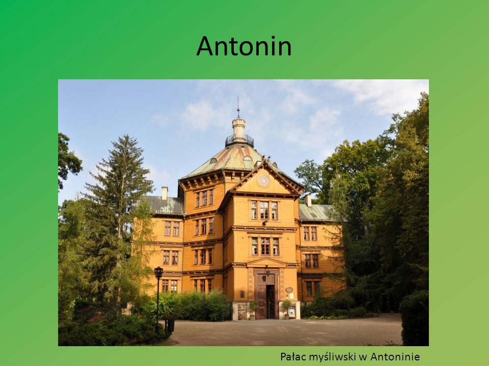 Antonin Pałac myśliwski w Antoninie